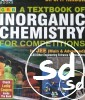 A Textbook Of Inorganic Chemistry For Competitions